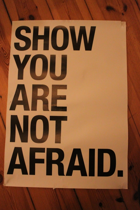 Show you are not afraid